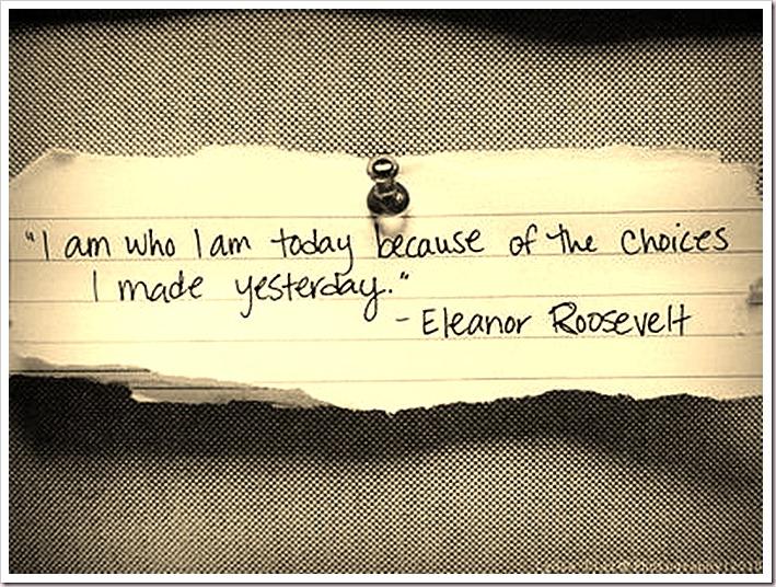 choices-eleanor-roosevelt-i-am-quote-who-Favim.com-275074
