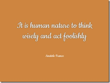quote-020-human-nature-to-think-wisely